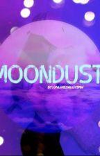•MOONDUST•   by roachkiller123