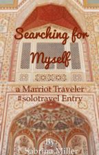 Searching for Myself- Marriot Traveler #solotravel contest entry by starparasite