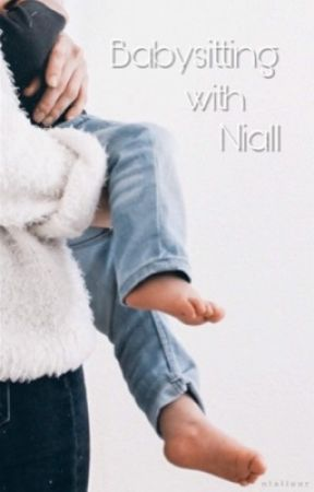 Babysitting with Niall // niall horan by nialluur