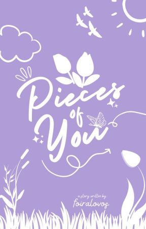 Pieces of You by foiralovos