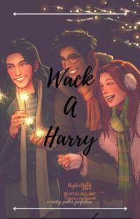 Wack-A-Harry (A Harry Potter Fanfiction) cover