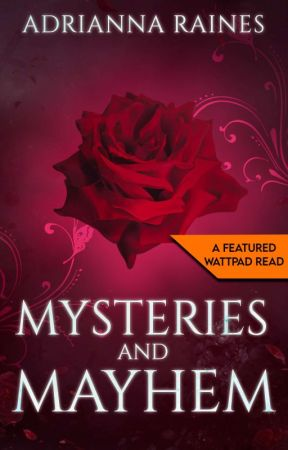 Mysteries and Mayhem [BOOK 1: THE PROPHECY)✔️ by AdriannaRaines3172