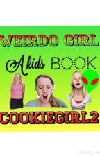 Weirdo Girl: Kids Book by cookiegirl2