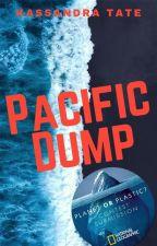 Pacific Dump - #PlanetOrPlastic by famouxx