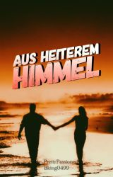 Aus heiterem Himmel by PrettyPassioned