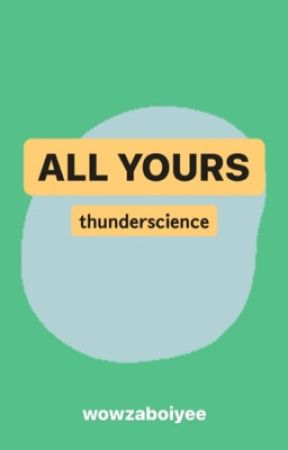 All Yours {Thunderscience/Thruce} by XMarvellousXFicsX