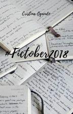 #Fictober2018 by Cristina_Ogando