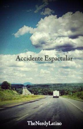 Accidente Espactular by TheNerdyLatino