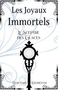 ✔️ Le Sceptre des Glaces (Les Joyaux Immortels T.1) cover