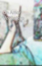 Un Amor Verdadero by sebasmepa58