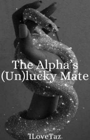 The Alpha's (Un)Lucky Mate (BWWM) by ILoveTaz