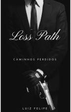 Loss Path - Caminhos perdidos by bruucaires