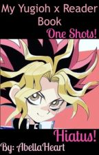 My Yugioh x Reader Book by AbellaHeart-
