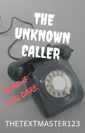 Scary Text (The unknown Caller) by TheTextMaster123