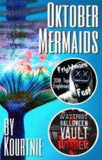 Oktober Mermaids by kourtnienet