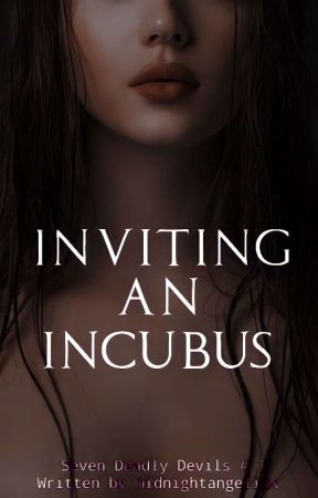 Inviting An Incubus by midnightangelixx