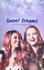 Sweet Dreams #CHONI [riverdale girlxgirl] by xMidnightWhispersX