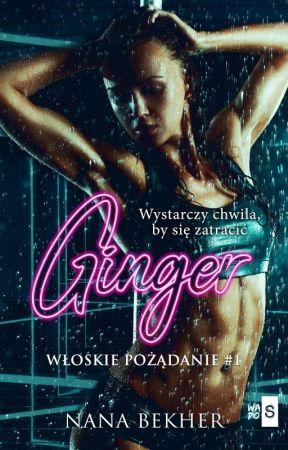 Ginger. Włoskie pożądanie #1 - WYDANA 📚 by Nana_Bekher