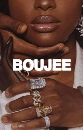 BOUJEE (Completed) by Bee90s