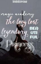 The Long Lost Legendary Beautiful Princess by imintorose