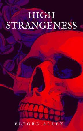 High Strangeness by elfordalley