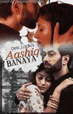 Aashiq Banaya by Desi_Ladki