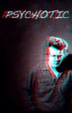 Psychotic (A Harry Styles Fanfiction) [Greek Translation/ΕΛΛΗΝΙΚΑ] από -esthetic