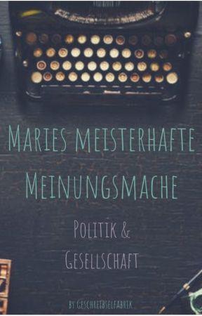 Maries Meisterhafte Meinungsmache by Geschreibselfabrik