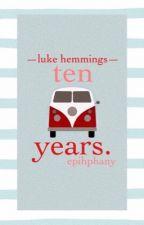 ten years. [lrh] by epihphany