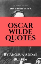 Oscar Wilde Quotes... The Truth Sayer  by Buapim