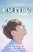Morning Calls   JJK ✓ by primrosein