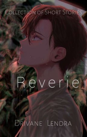 Reverie (Collection of Short Stories) by Loiruf