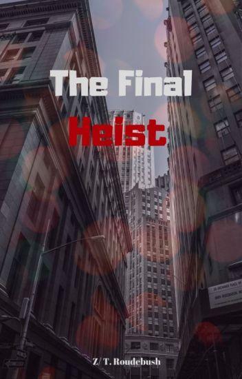 The Final Heist