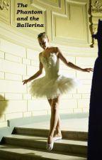 The Phantom and the Ballerina by MissyQueenofEvil7