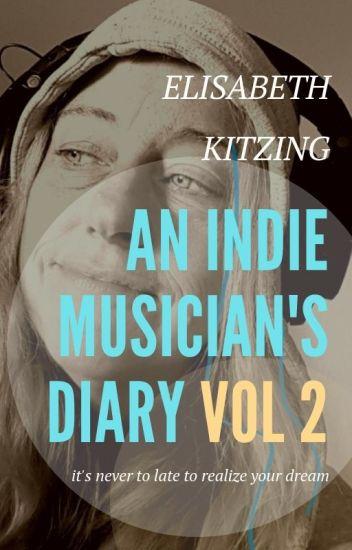 An Indie Musician's Diary Vol 2