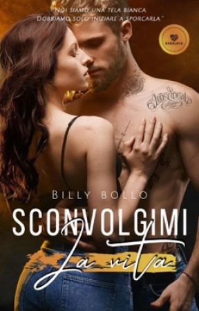 Sconvolgimi la vita by BillyBollo