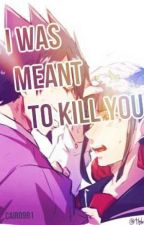[COMPLETE] I Was Meant To Kill You  [Maki X Kaito] [Assassin Au]  by Sunset99991