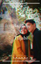 BadBoy VS Hijabi  (COMPLETED) by c_h_u_b_b_y