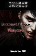 [12CS] Werewolf Game: Vampire  bởi hoangduy23052002