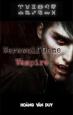 Đọc truyện [12 Chòm Sao] Werewolf Game: Vampire
