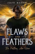 Flaws And Feathers [TO BE PUBLISHED] by Jojo_B