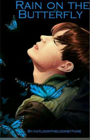 Rain on the Butterfly REWRITTEN VERSION by katloonthelooneytune