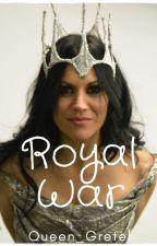 Royal War by Queen_Mustafar