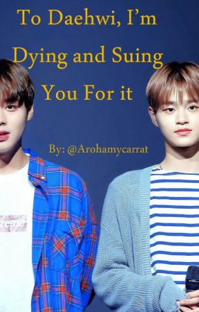 To Daehwi, I'm Dying and Suing You For it {Jihoon x Daehwi} by arohamycarrat