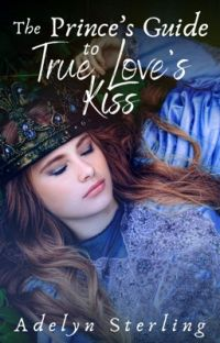 The Prince's Guide to True Love's Kiss {Published Version} cover