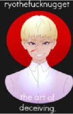 - ryo asuka x reader -The art of decieving - by mista_baby