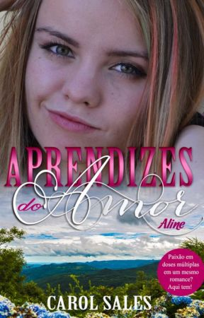 Aprendizes do Amor - Aline by CarolTSales