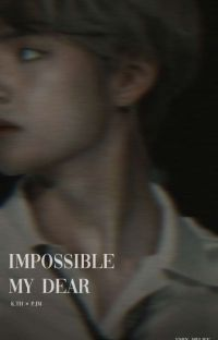 Impossible My Dear [K.TH × P.JM] cover