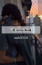 i'll come back by sooftastisch