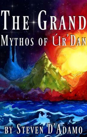 The Grand Mythos of Úr'Dan, Volume One by WardenOfEverfeld